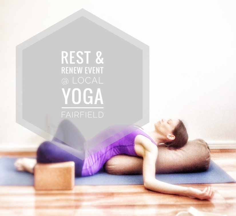 Rest & Renew @ Local Yoga Fairfield
